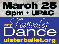 March 25, 2017 - Ulster Ballet's Festival of Dance at UPAC